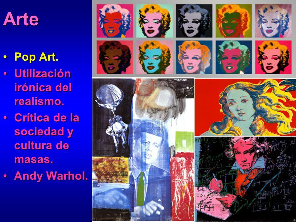 Arte Pop Art. Utilización irónica del realismo.