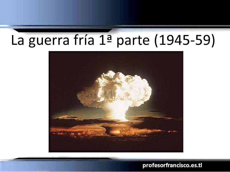 La guerra fría 1ª parte (1945-59)
