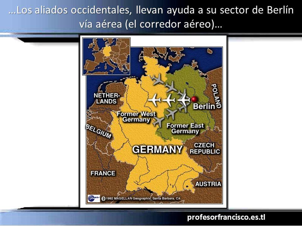 …Los aliados occidentales, llevan ayuda a su sector de Berlín vía aérea (el corredor aéreo)…