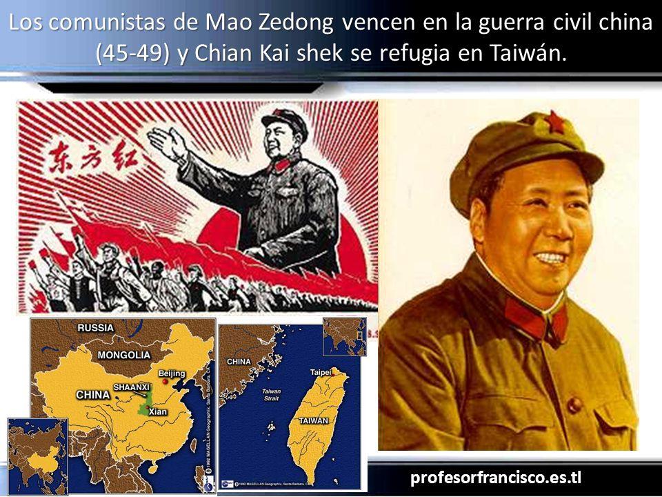 Los comunistas de Mao Zedong vencen en la guerra civil china (45-49) y Chian Kai shek se refugia en Taiwán.