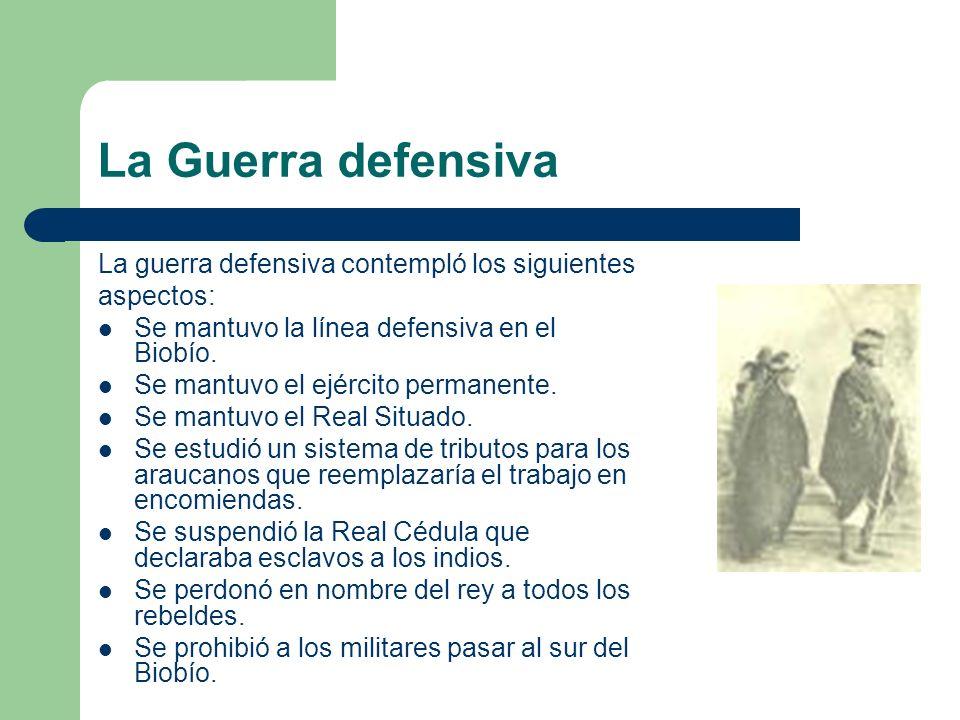 La Guerra defensiva La guerra defensiva contempló los siguientes