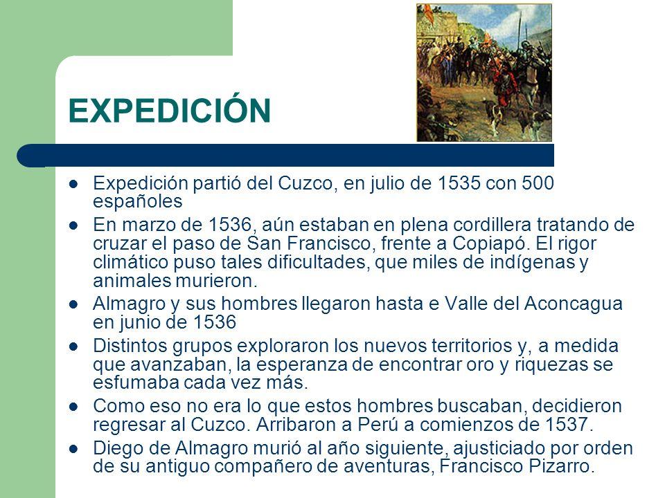 EXPEDICIÓN Expedición partió del Cuzco, en julio de 1535 con 500 españoles.