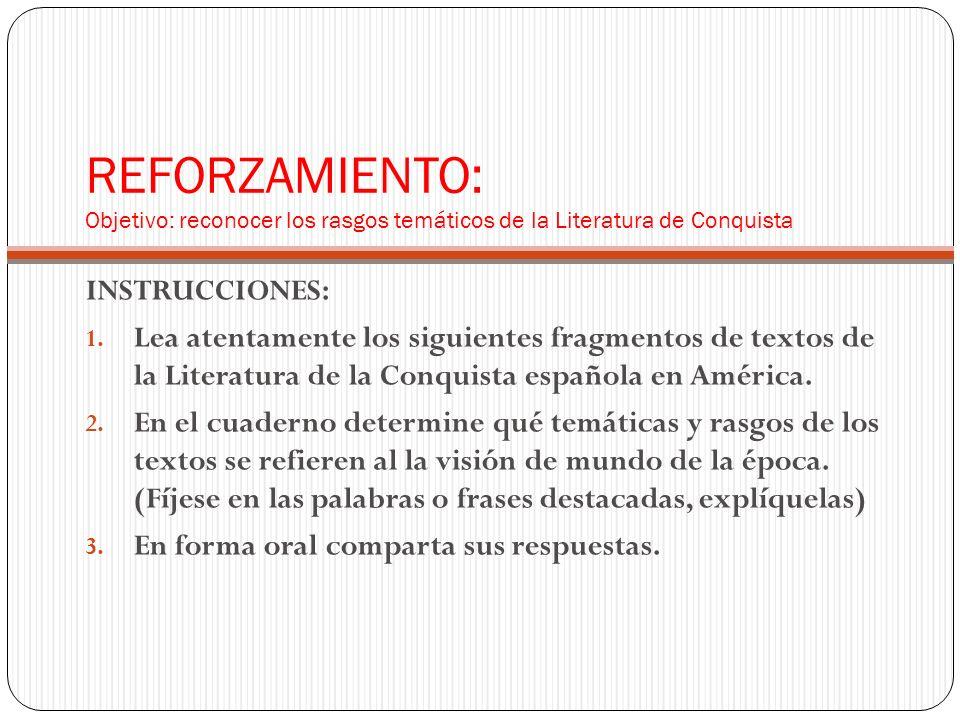 REFORZAMIENTO: Objetivo: reconocer los rasgos temáticos de la Literatura de Conquista