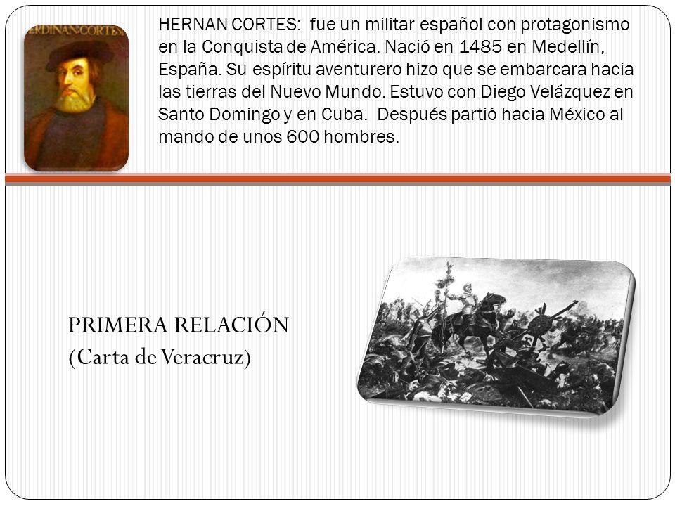 PRIMERA RELACIÓN (Carta de Veracruz)