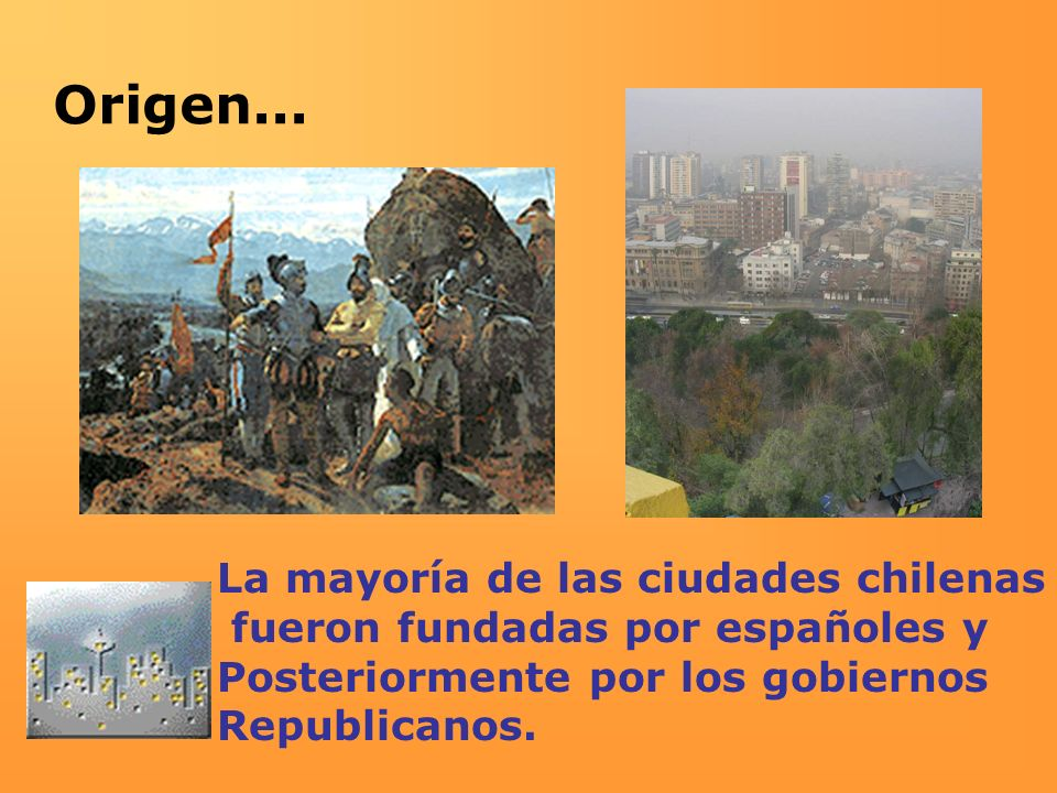 Origen... La mayoría de las ciudades chilenas