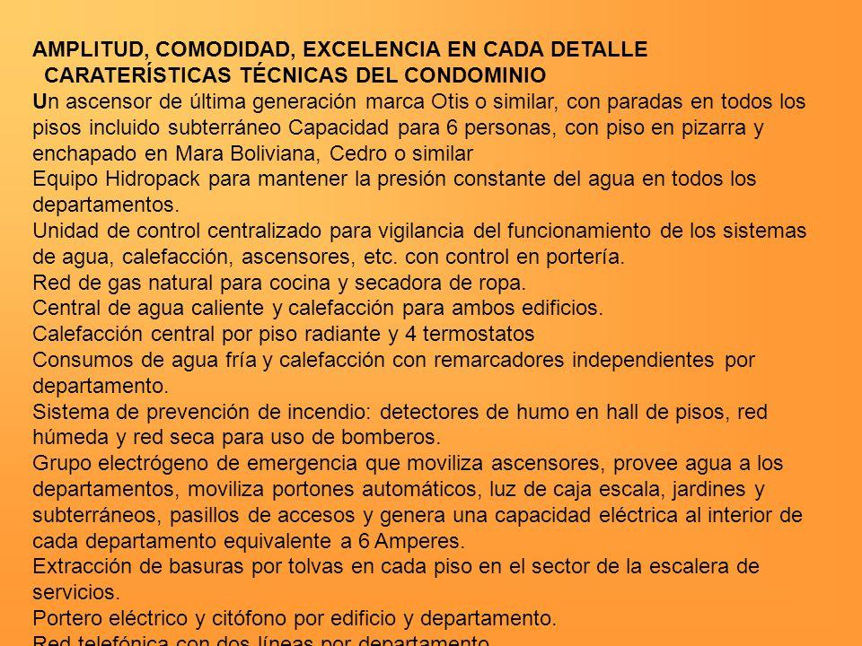 AMPLITUD, COMODIDAD, EXCELENCIA EN CADA DETALLE CARATERÍSTICAS TÉCNICAS DEL CONDOMINIO