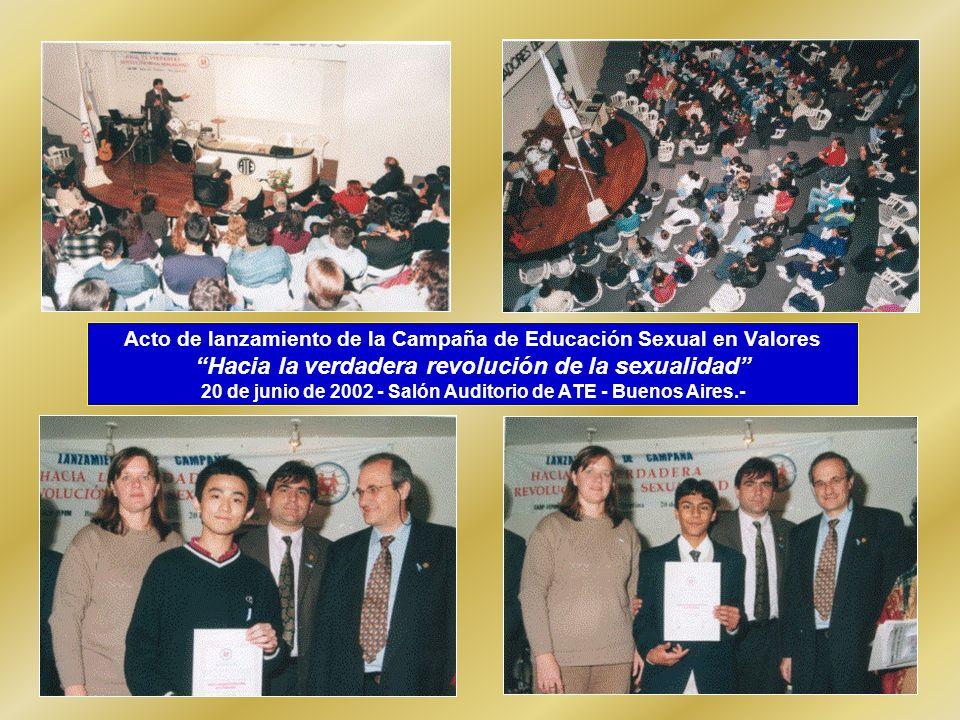 Acto de lanzamiento de la Campaña de Educación Sexual en Valores Hacia la verdadera revolución de la sexualidad 20 de junio de 2002 - Salón Auditorio de ATE - Buenos Aires.-