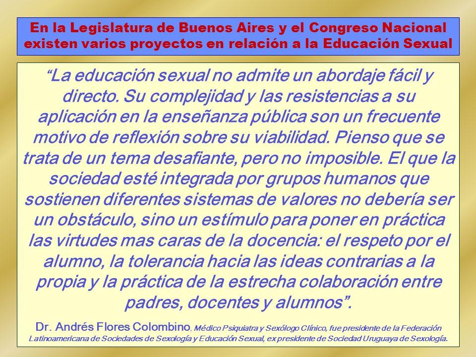 En la Legislatura de Buenos Aires y el Congreso Nacional existen varios proyectos en relación a la Educación Sexual