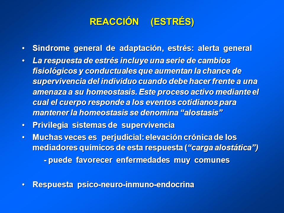 REACCIÓN (ESTRÉS) Sindrome general de adaptación, estrés: alerta general.