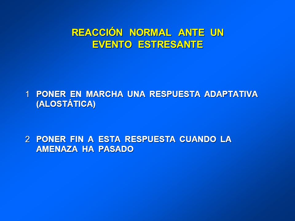 REACCIÓN NORMAL ANTE UN EVENTO ESTRESANTE