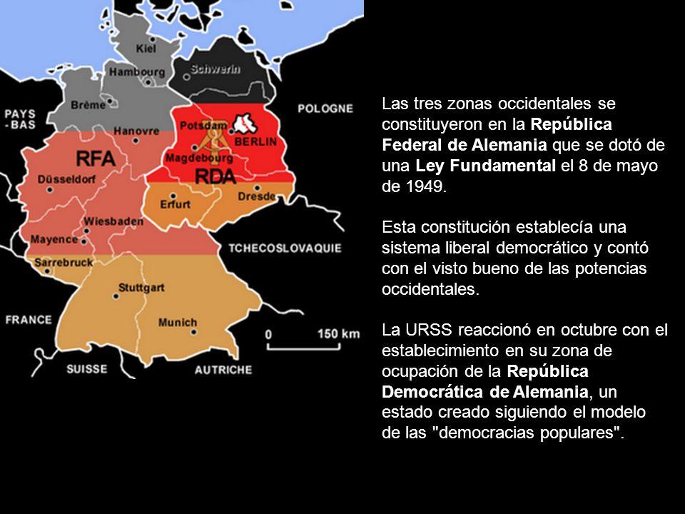 Las tres zonas occidentales se constituyeron en la República Federal de Alemania que se dotó de una Ley Fundamental el 8 de mayo de 1949.