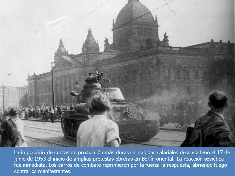 La imposición de cuotas de producción más duras sin subidas salariales desencadenó el 17 de junio de 1953 el inicio de amplias protestas obreras en Berlín oriental.