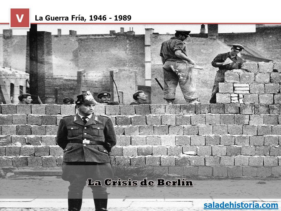 V La Guerra Fría, 1946 - 1989 La Crisis de Berlín saladehistoria.com