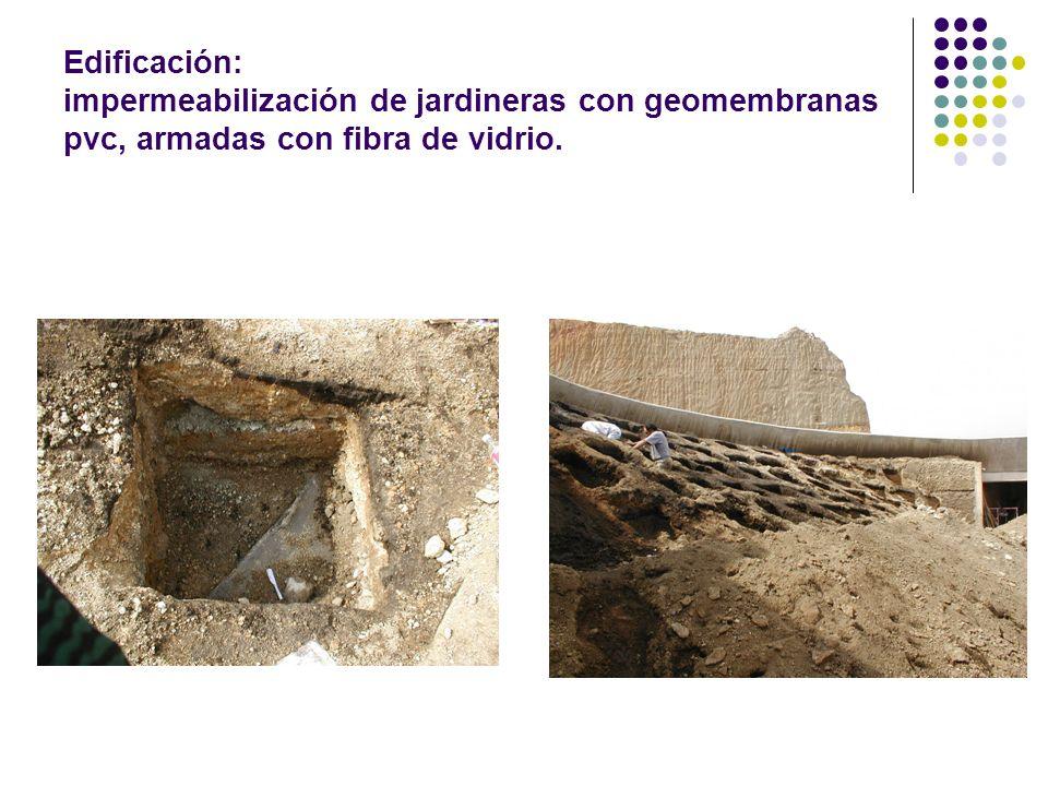 Edificación: impermeabilización de jardineras con geomembranas pvc, armadas con fibra de vidrio.