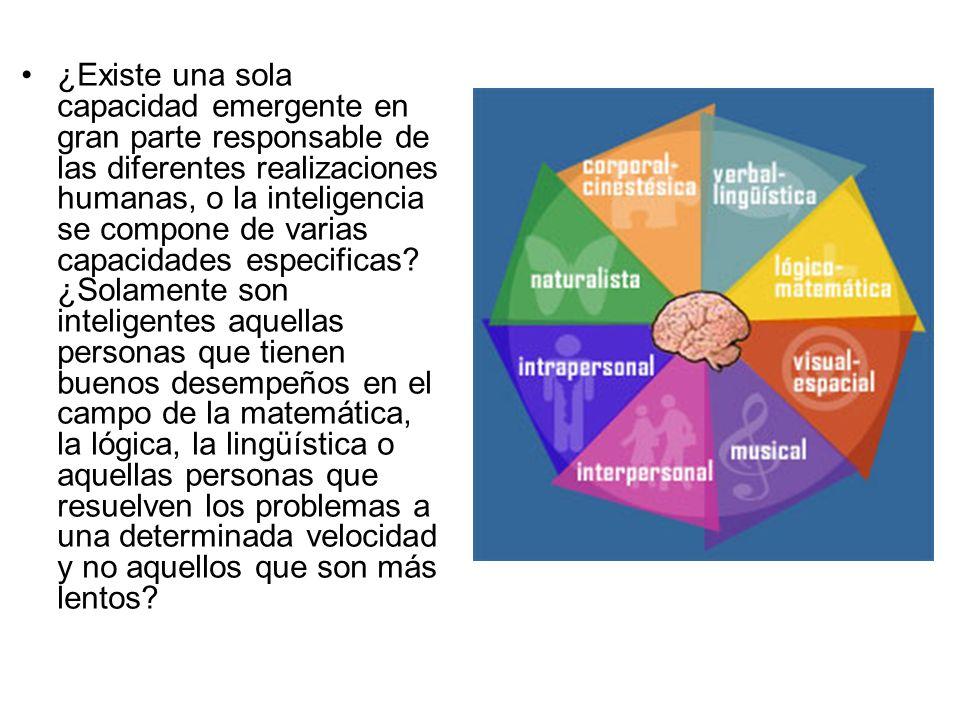 ¿Existe una sola capacidad emergente en gran parte responsable de las diferentes realizaciones humanas, o la inteligencia se compone de varias capacidades especificas.