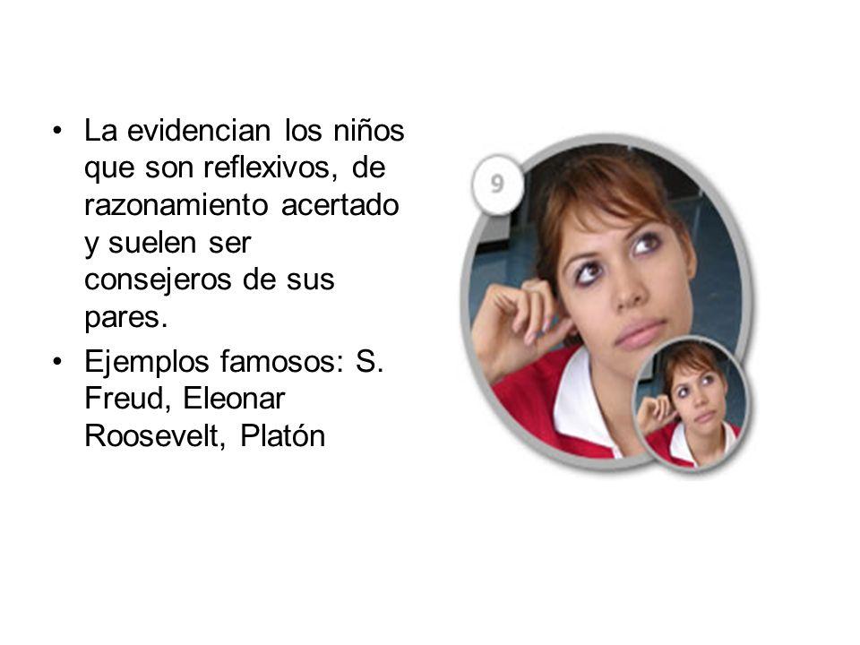 La evidencian los niños que son reflexivos, de razonamiento acertado y suelen ser consejeros de sus pares.