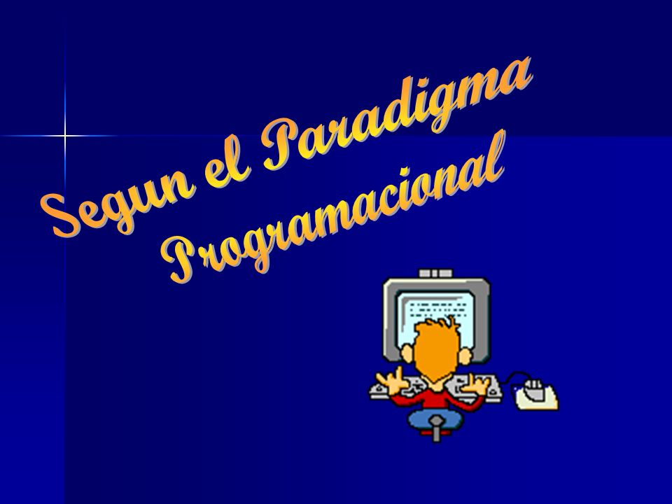 Segun el Paradigma Programacional