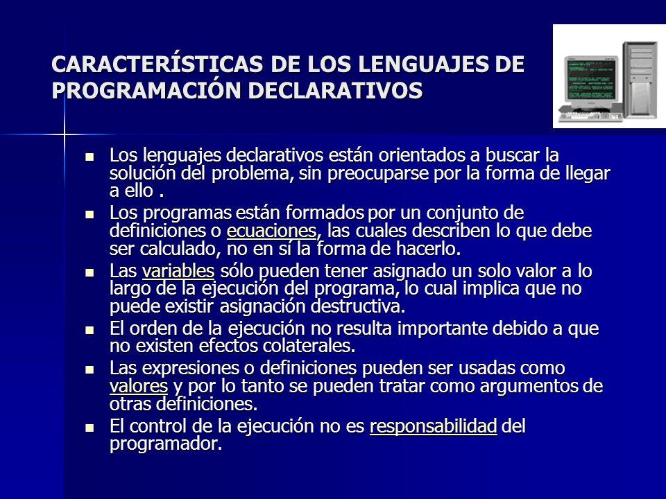 CARACTERÍSTICAS DE LOS LENGUAJES DE PROGRAMACIÓN DECLARATIVOS