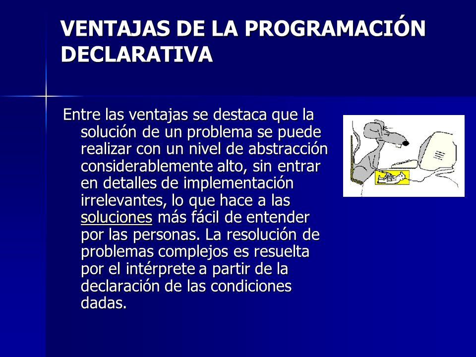 VENTAJAS DE LA PROGRAMACIÓN DECLARATIVA