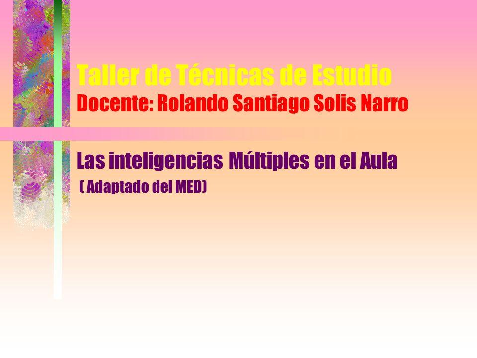 Taller de Técnicas de Estudio Docente: Rolando Santiago Solis Narro