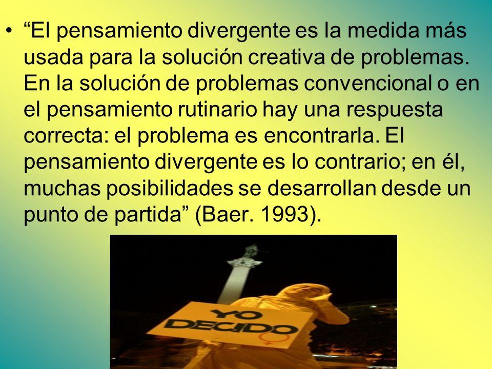 El pensamiento divergente es la medida más usada para la solución creativa de problemas.