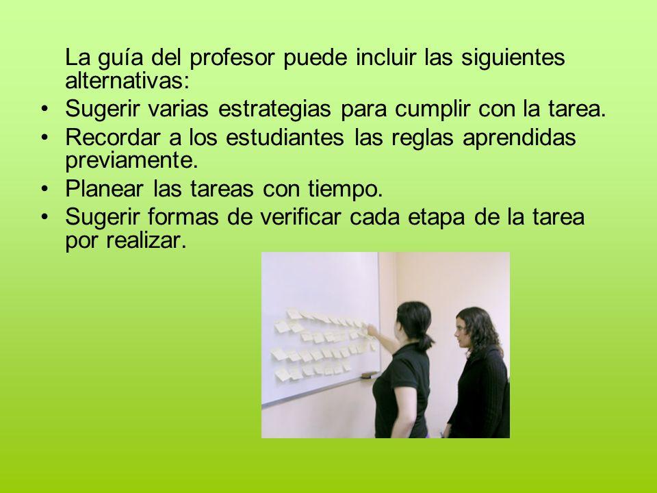 La guía del profesor puede incluir las siguientes alternativas: