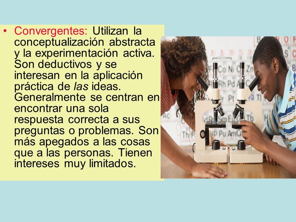 Convergentes: Utilizan la conceptualización abstracta y la experimentación activa.