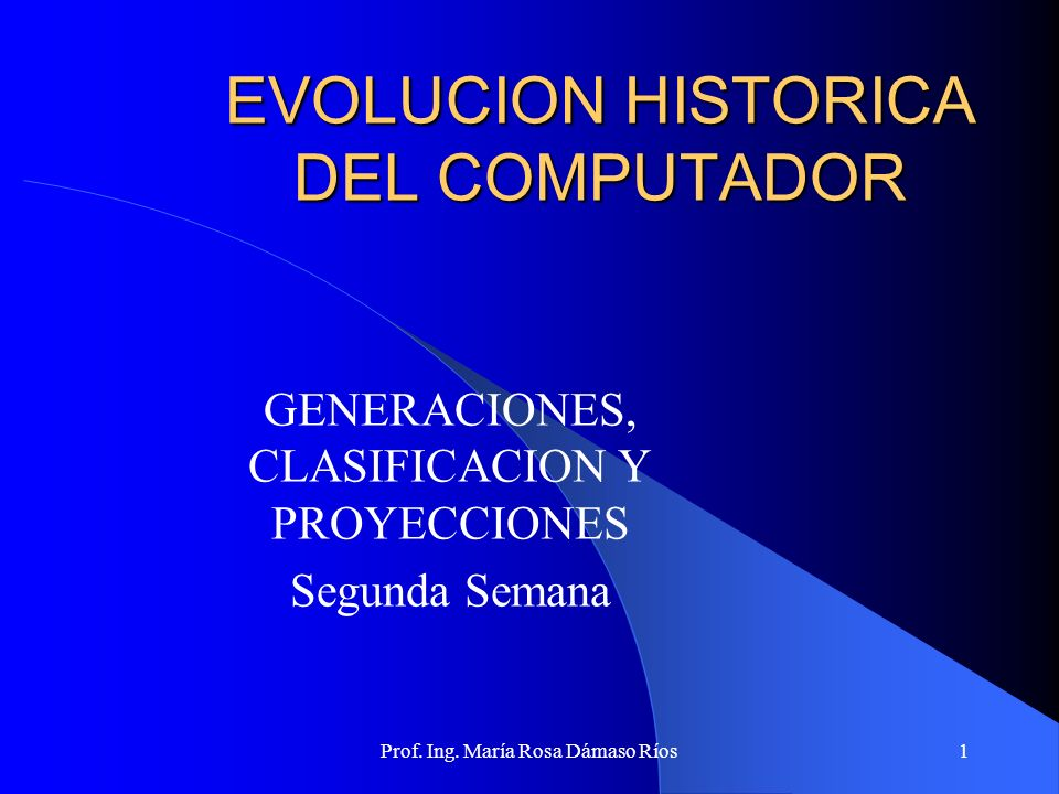 EVOLUCION HISTORICA DEL COMPUTADOR