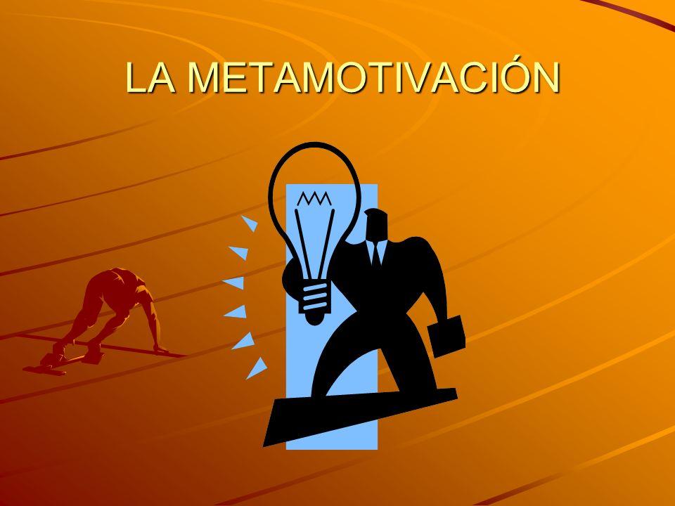 LA METAMOTIVACIÓN