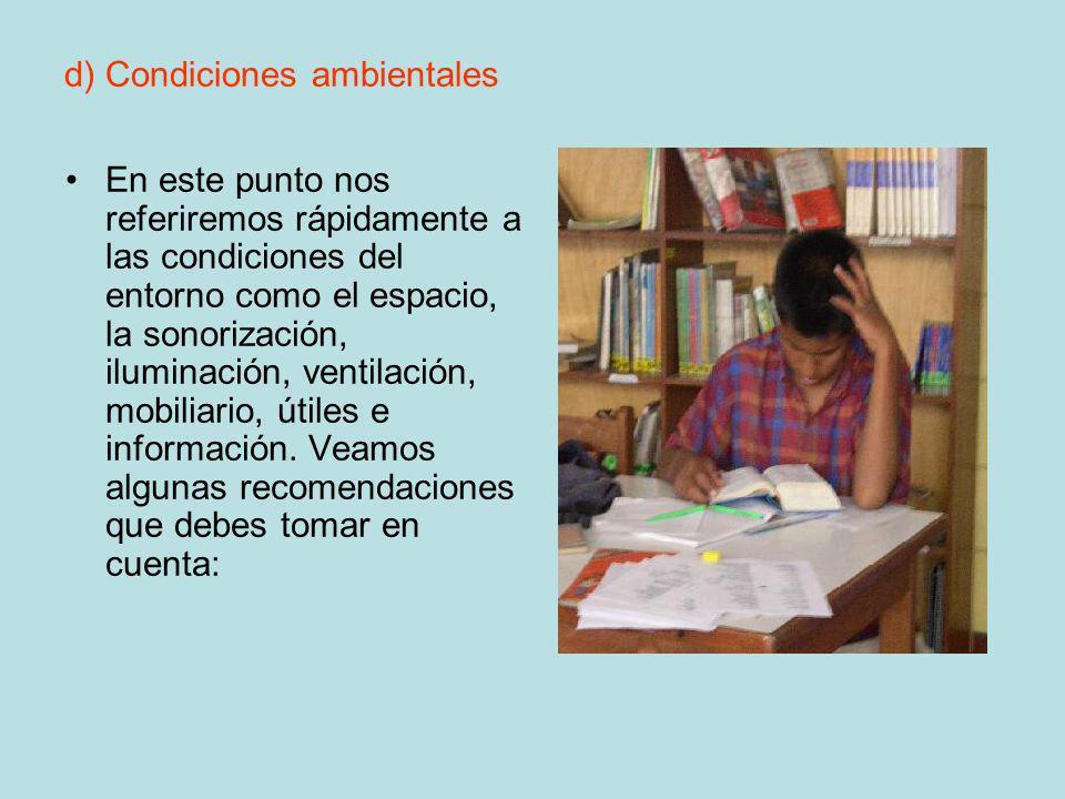 d) Condiciones ambientales