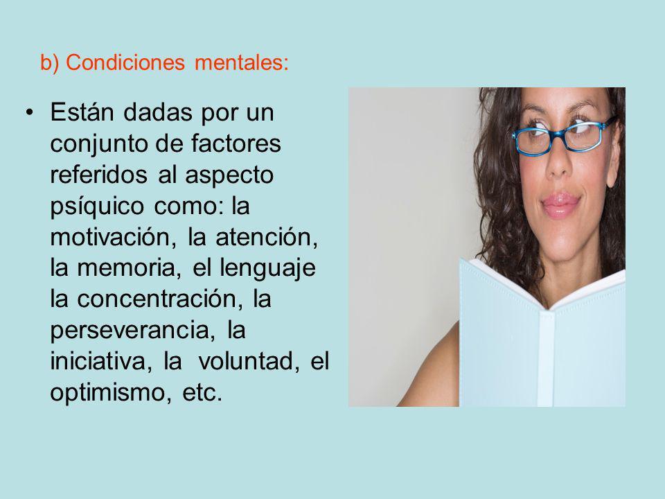 b) Condiciones mentales: