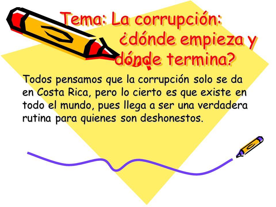 Tema: La corrupción: ¿dónde empieza y dónde termina
