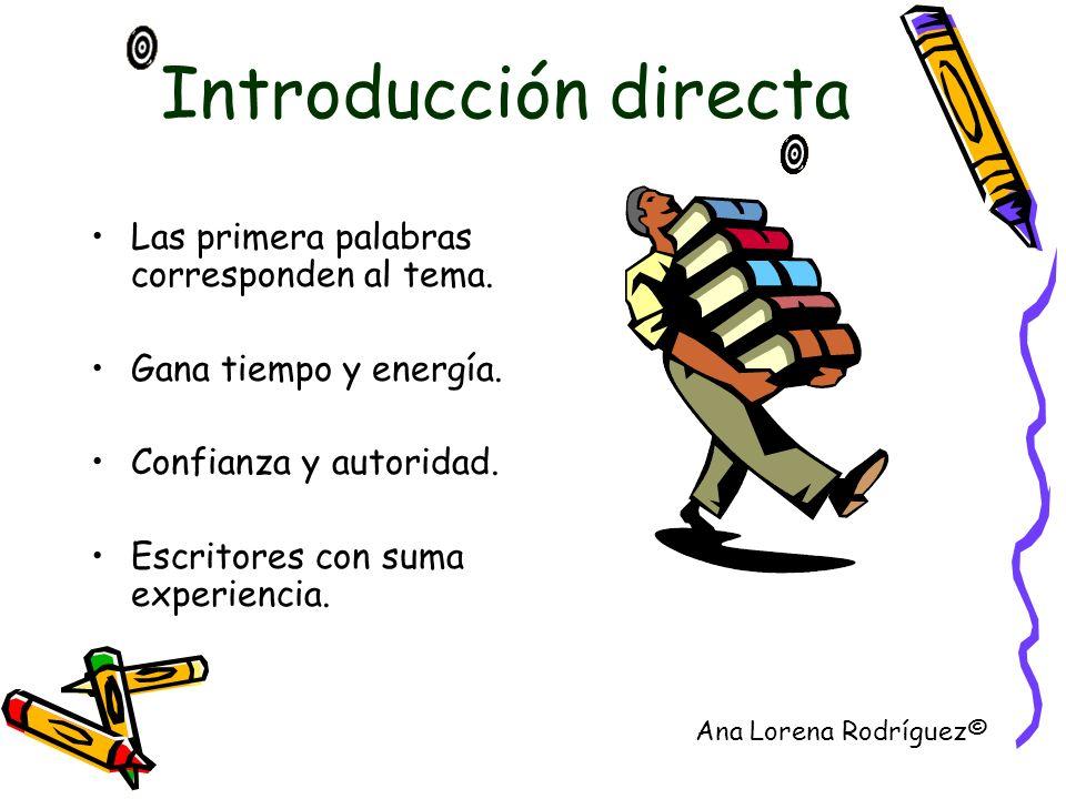 Introducción directa Las primera palabras corresponden al tema.
