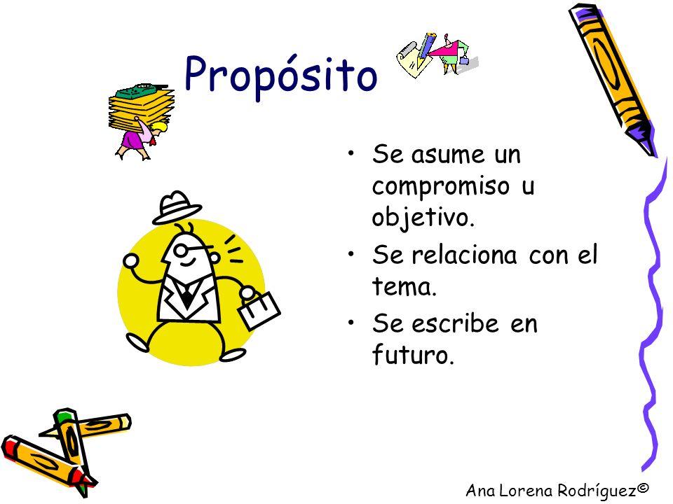 Propósito Se asume un compromiso u objetivo. Se relaciona con el tema.