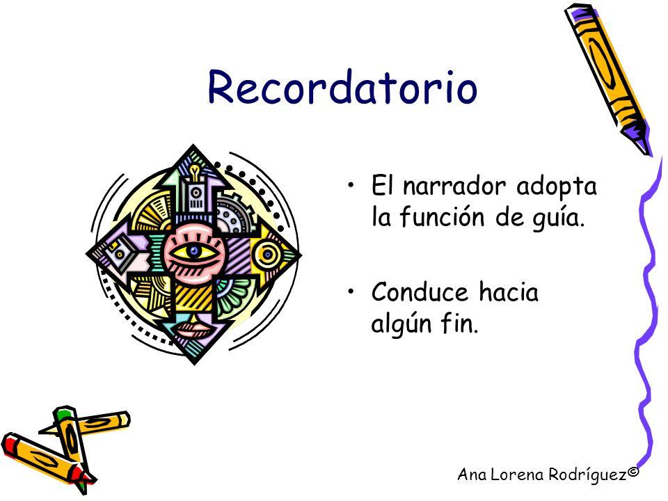 Recordatorio El narrador adopta la función de guía.