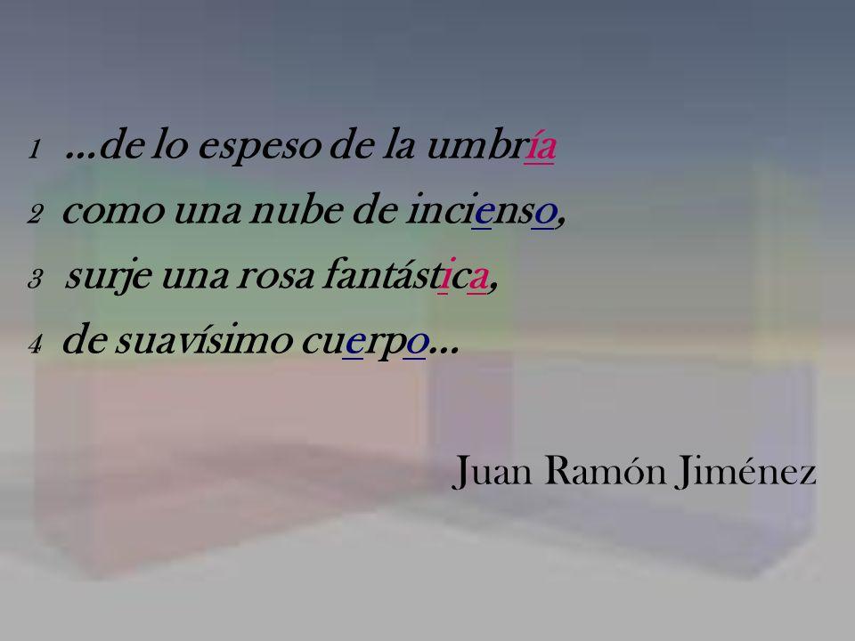 Juan Ramón Jiménez 1 …de lo espeso de la umbría
