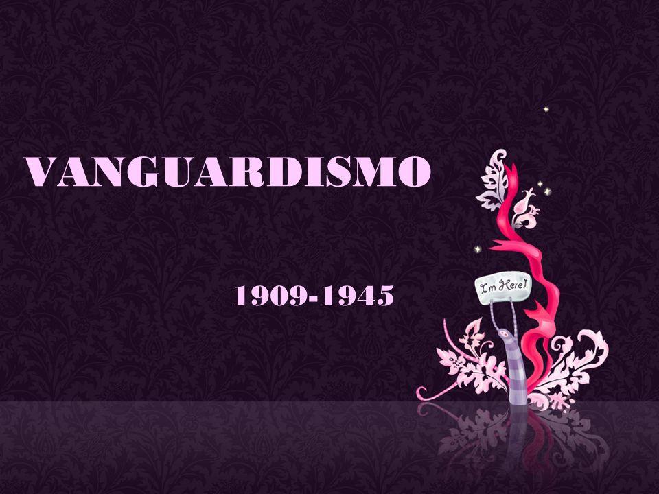 VANGUARDISMO 1909-1945