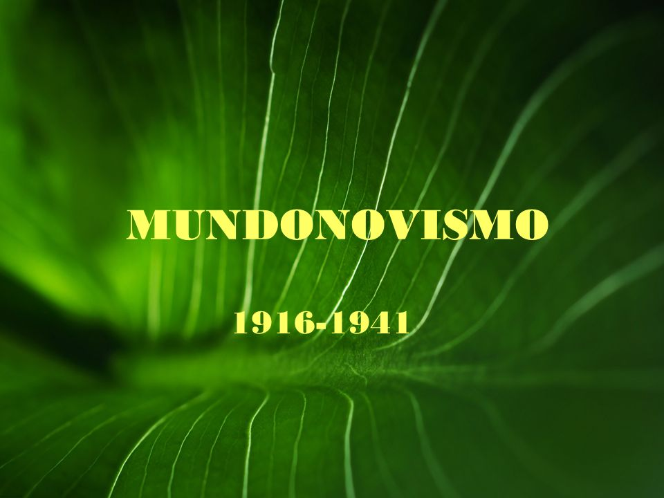 MUNDONOVISMO 1916-1941