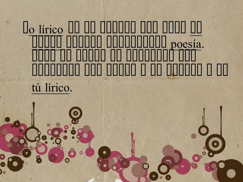 Yo lírico es el nombre que toma el poeta cuando analizamos poesía