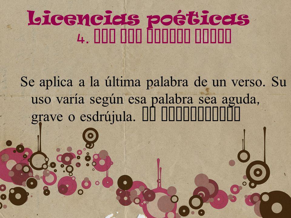 Licencias poéticas 4. LEY DEL ACENTO FINAL