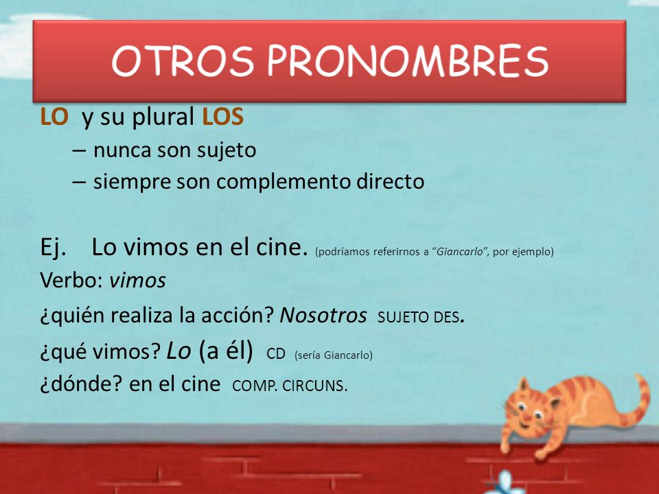 OTROS PRONOMBRES LO y su plural LOS
