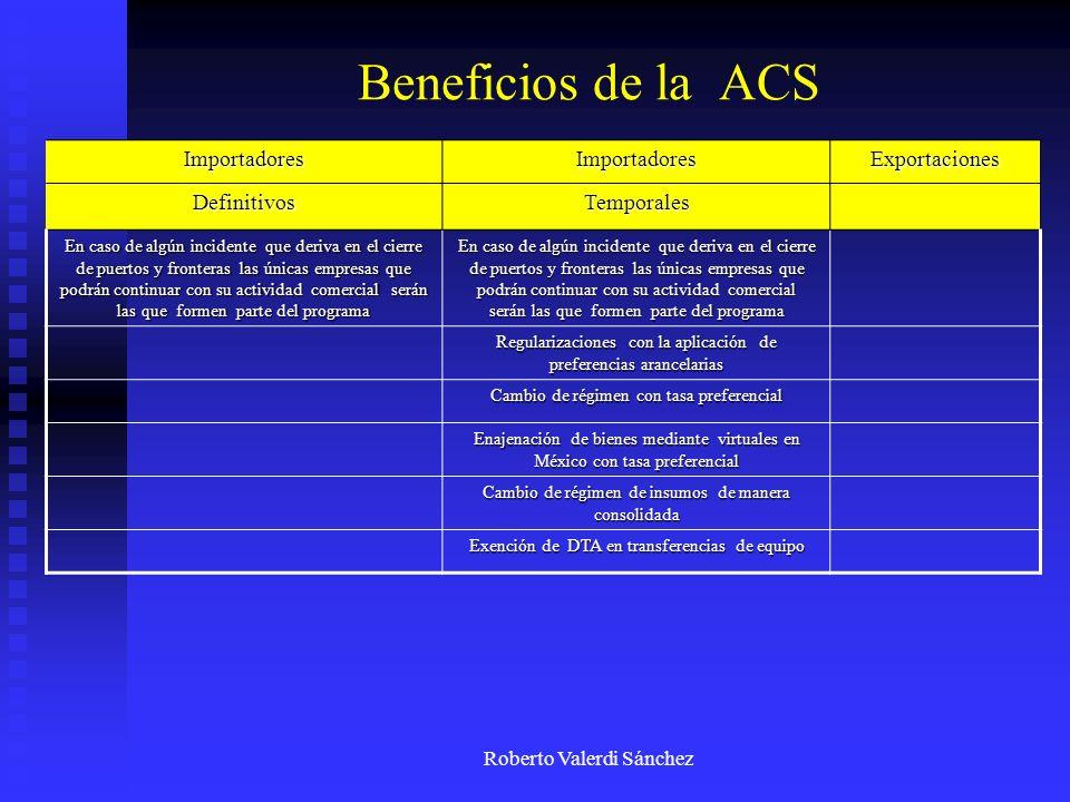 Beneficios de la ACS Importadores Exportaciones Definitivos Temporales