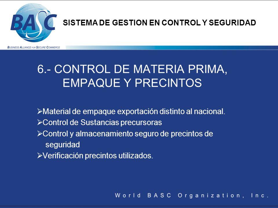 6.- CONTROL DE MATERIA PRIMA, EMPAQUE Y PRECINTOS