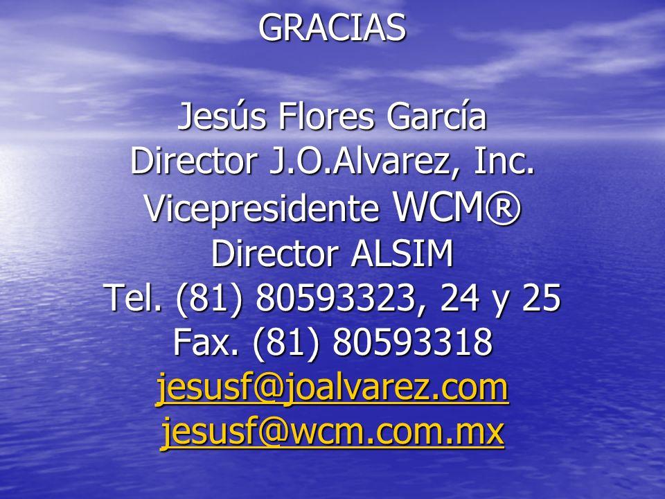 GRACIAS Jesús Flores García Director J. O. Alvarez, Inc