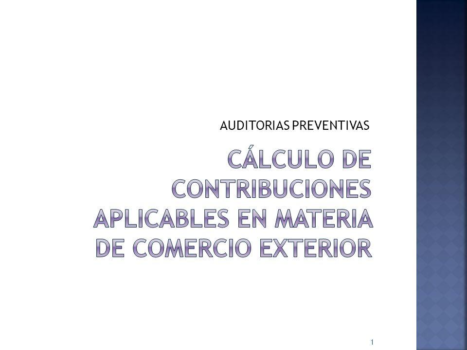 CÁLCULO DE CONTRIBUCIONES APLICABLES EN MATERIA DE COMERCIO EXTERIOR