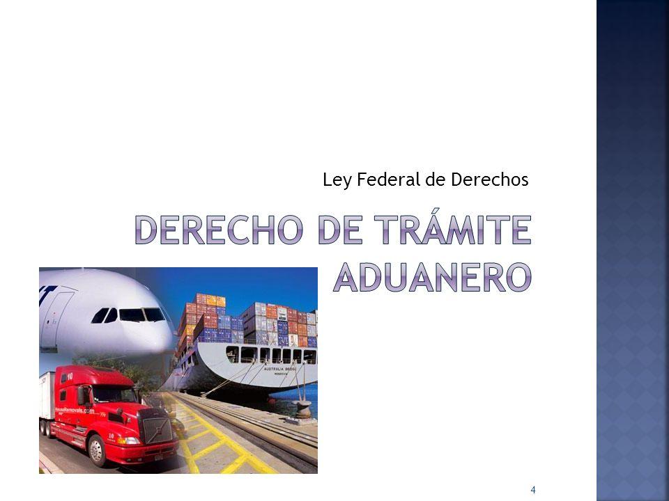 DERECHO DE TRÁMITE ADUANERO