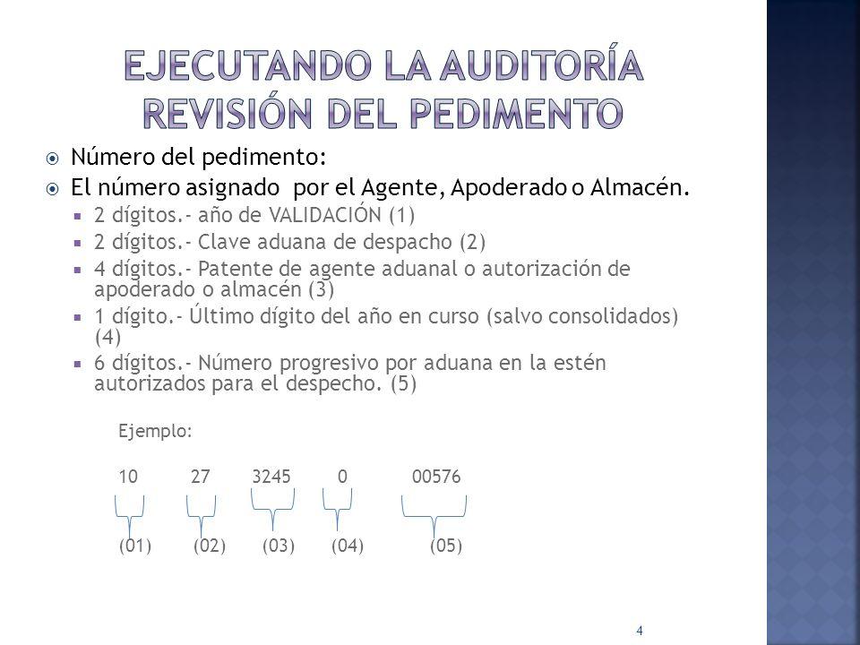 Ejecutando la auditoría revisión del pedimento