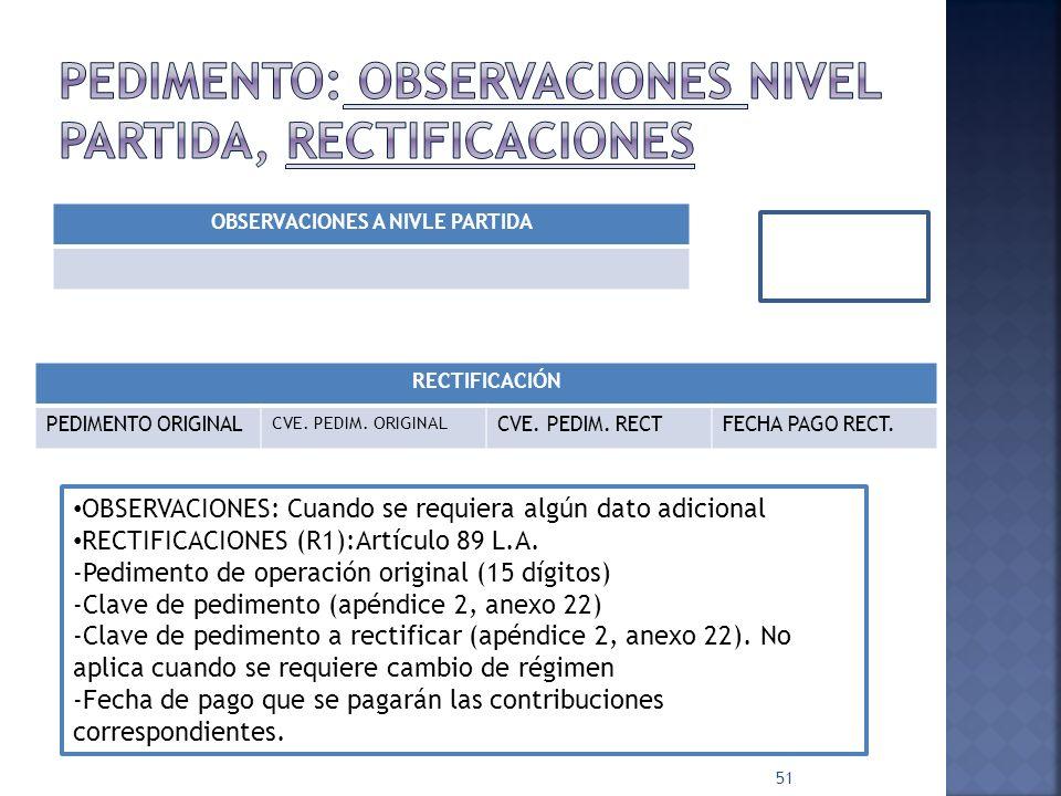 Pedimento: observaciones nivel partida, rectificaciones