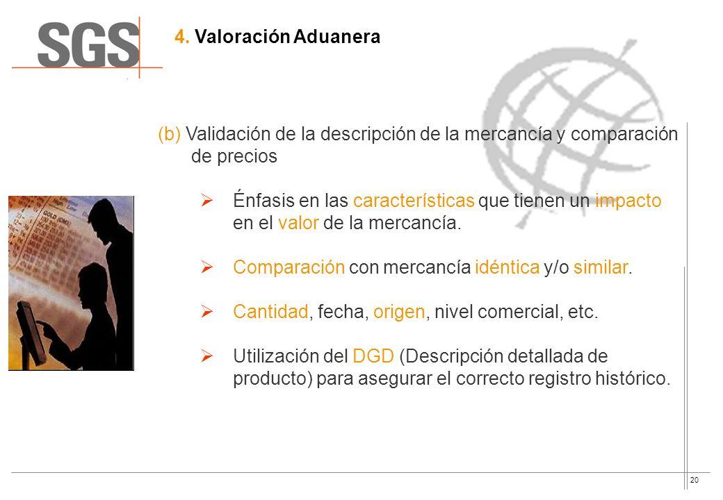 4. Valoración Aduanera(b) Validación de la descripción de la mercancía y comparación de precios.
