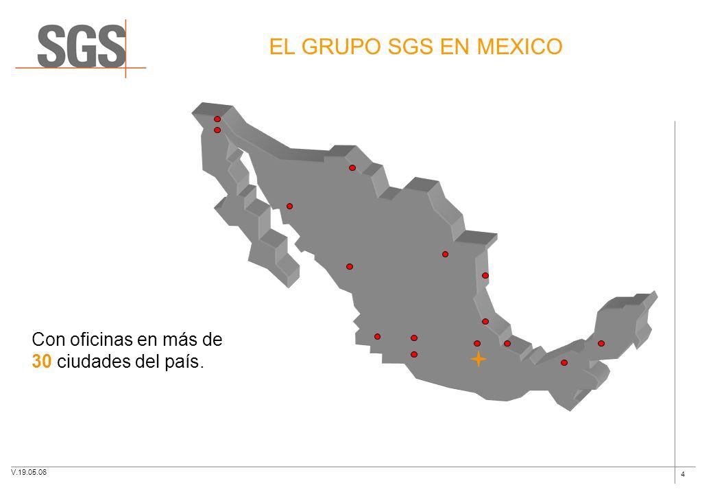 EL GRUPO SGS EN MEXICO Con oficinas en más de 30 ciudades del país.